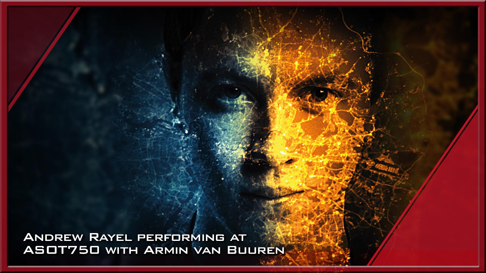 Andrew Rayel performing at ASOT750 with Armin van Buuren