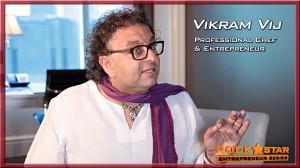 Vikram Vij - Rock*Star Entrepreneur