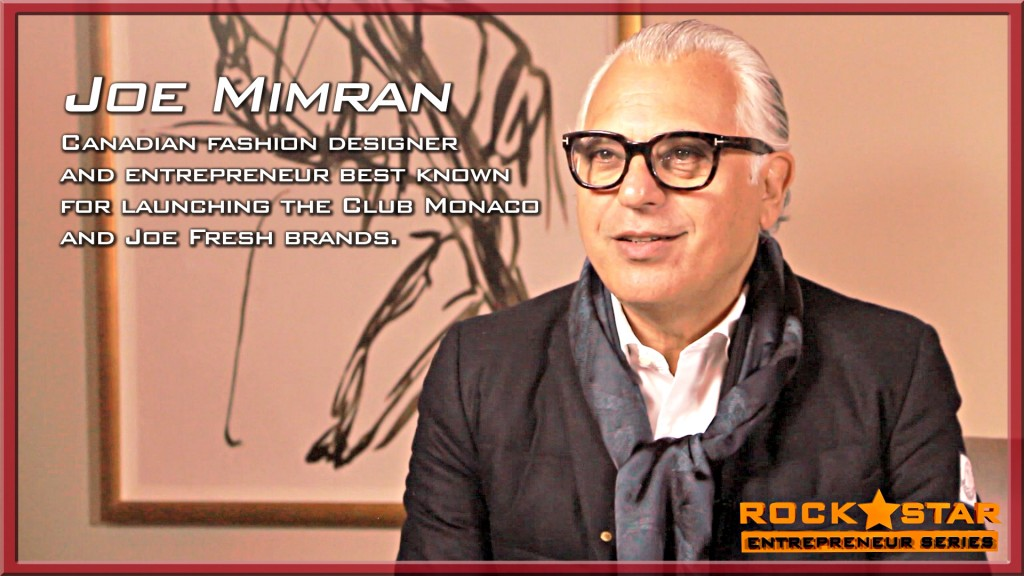 Joe Mimran - Rock*Star Entrepreneur
